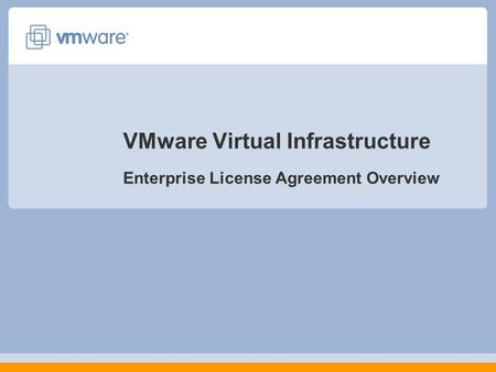 VMware Virtual Infrastructure Enterprise License Agreement Overview