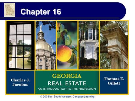 © 2008 by South-Western, Cengage Learning Chapter 16 Charles J. Jacobus Thomas E. Gillett.