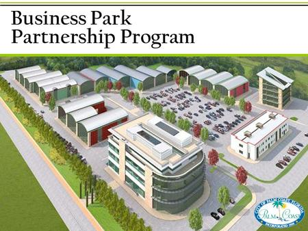 Business Park Partnership Program. Prosperity 2021  Part of Strategy to  Encourage Job Creation  Encourage Development of Business Districts (Hargrove,
