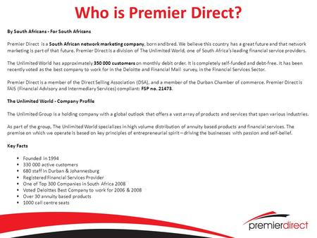 Who is Premier Direct? By South Africans - For South Africans Premier Direct is a South African network marketing company, born and bred. We believe this.