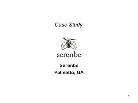 1 Case Study Case Study Serenbe Palmetto, GA. 2 Project Summary Location:Palmetto, Georgia Acreage:900 Units:Approx. 165 residential units, 115 Live/work.