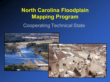 North Carolina Floodplain Mapping Program Cooperating Technical State.