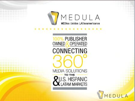 Medula, A Brief Intro Medula LLC was born from a partnership of major publishers and editorial houses in Latin America in December 2012 Medula USH has.