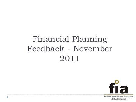 Financial Planning Feedback - November 2011.  On Friday the FSB asked for comment on a paper published as a follow up to their 2006 paper (Deadline March.