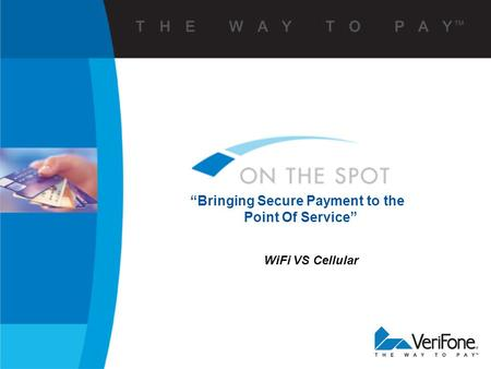 "WiFi VS Cellular ""Bringing Secure Payment to the Point Of Service"""