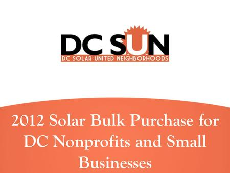 2012 Solar Bulk Purchase for DC Nonprofits and Small Businesses.