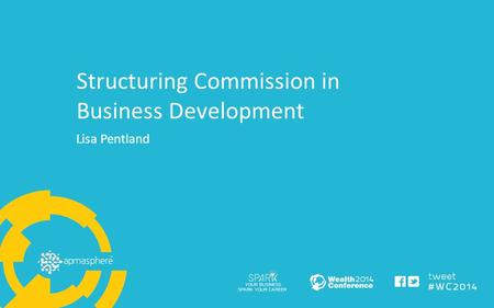 Structuring Commission in Business Development Lisa Pentland.
