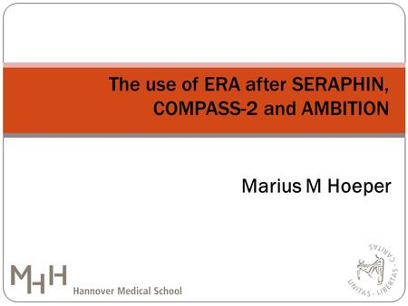 The use of ERA after SERAPHIN, COMPASS-2 and AMBITION