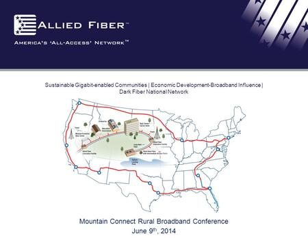 Sustainable Gigabit-enabled Communities | Economic Development-Broadband Influence | Dark Fiber National Network Mountain Connect Rural Broadband Conference.