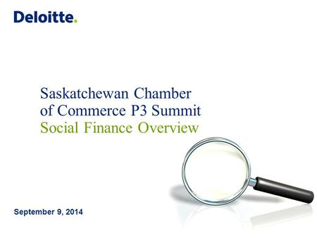 Saskatchewan Chamber of Commerce P3 Summit Social Finance Overview September 9, 2014.