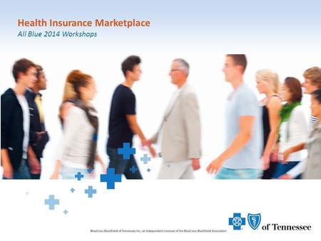 1 Health Insurance Marketplace All Blue 2014 Workshops.