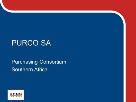 PURCO SA Purchasing Consortium Southern Africa. Company Profile-11/03/2014 2 VISION STATEMENT The Purchasing Consortium Southern Africa (PURCO SA) shall.