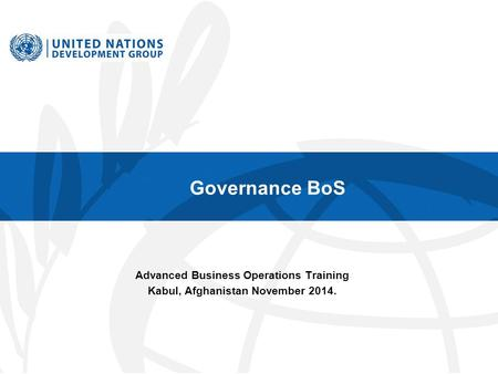 Governance BoS Advanced Business Operations Training Kabul, Afghanistan November 2014.