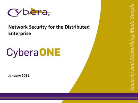 Network Security for the Distributed Enterprise January 2011.