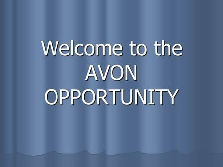 Welcome to the AVON OPPORTUNITY. Making dreams come true…
