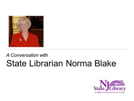 A Conversation with State Librarian Norma Blake. FY2012 Budget The proposed budget is as follows (in millions): Direct State Services $5,087 Network Aid.