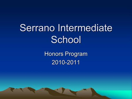 Serrano Intermediate School Honors Program 2010-2011.
