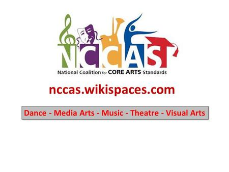 Dance - Media Arts - Music - Theatre - Visual Arts nccas.wikispaces.com.