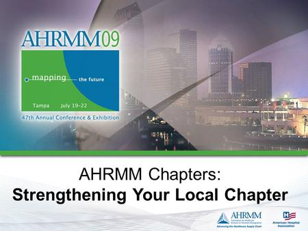 AHRMM Chapters: Strengthening Your Local Chapter.