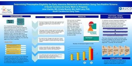 Determining Presumptive Eligibility for Early Intensive Behavioral Intervention Using Two Positive Screens: A South Carolina Act Early Work in Progress.