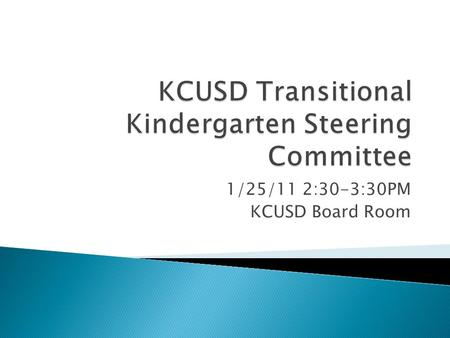 1/25/11 2:30-3:30PM KCUSD Board Room.  Mary Ann Carousso, Administrator for Student Services KCUSD  Bonnie Smith, Administrator for Resource Development,