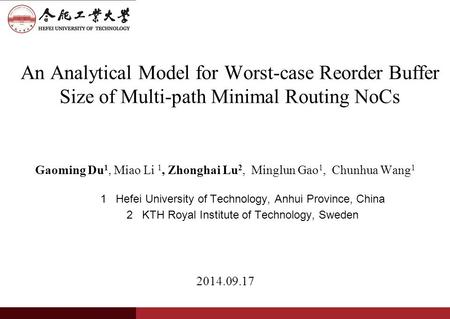 An Analytical Model for Worst-case Reorder Buffer Size of Multi-path Minimal Routing NoCs Gaoming Du 1, Miao Li 1, Zhonghai Lu 2, Minglun Gao 1, Chunhua.