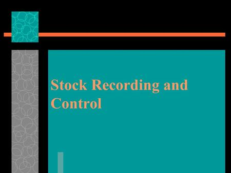 Stock Recording and Control