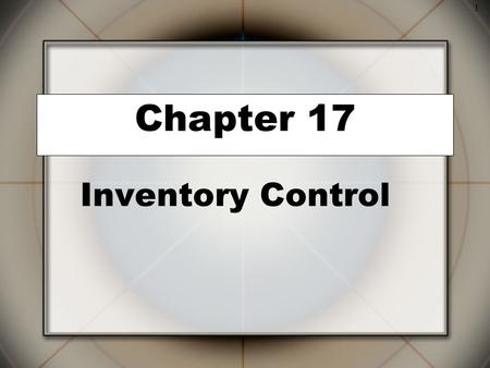 1 Inventory Control Chapter 17. 2 Inventory System  Inventory is the stock of any item or resource used in an organization and can include: raw materials,