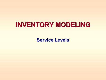 INVENTORY MODELING Service Levels. DETERMINING A REORDER POINT, r* (With Safety Stock) Suppose lead time is 8 working days The company operates 260 days.