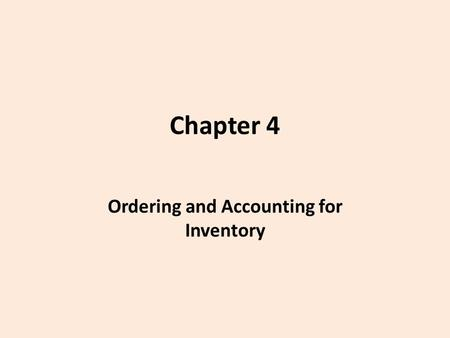 Chapter 4 Ordering and Accounting for Inventory. Ordering, Receiving and issuing materials.