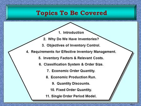Topics To Be Covered 1. Introduction 2. Why Do We Have Inventories?