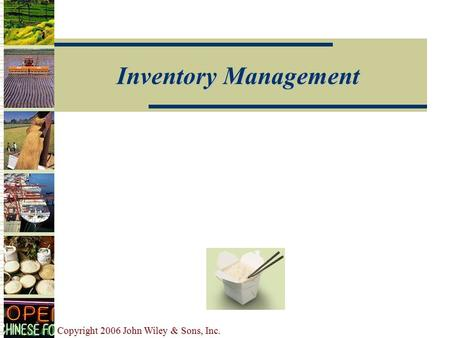 Copyright 2006 John Wiley & Sons, Inc. Inventory Management.