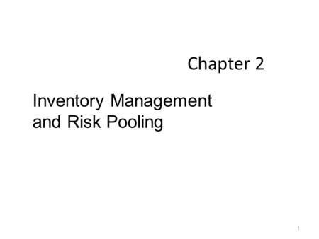 Chapter 2 Inventory Management and Risk Pooling.
