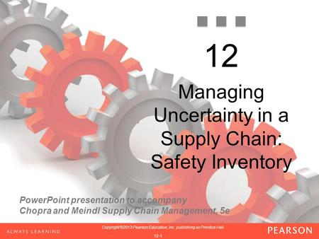 PowerPoint presentation to accompany Chopra and Meindl Supply Chain Management, 5e 1-1 Copyright ©2013 Pearson Education, Inc. publishing as Prentice Hall.
