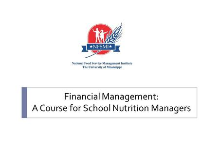 Financial Management: A Course for School Nutrition Managers.