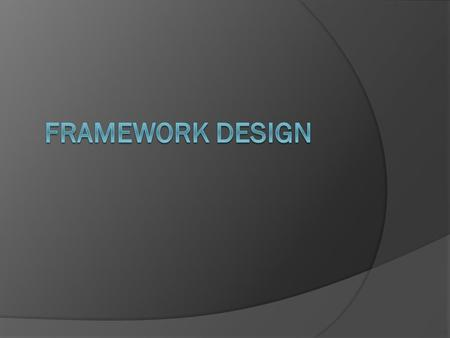 Framework is l Reusable Code, often domain specific (GUI, Net, Web, etc) l expressed as l a set of classes and l the way objects in those classes collaborate.