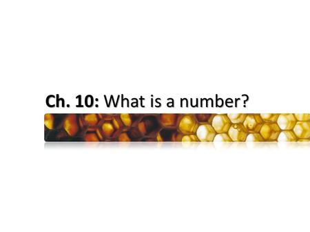 Ch. 10: What is a number?. MAIN DEFINITION OF THE COURSE: A symmetry of an object (in the plane or space) means a rigid motion (of the plane or space)