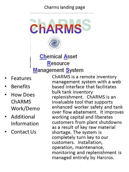 Charms landing page Features Benefits How Does ChARMS Work/Demo Additional Information Contact Us ChARMS is a remote inventory management system with a.