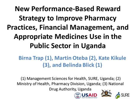 New Performance-Based Reward Strategy to Improve Pharmacy Practices, Financial Management, and Appropriate Medicines Use in the Public Sector in Uganda.