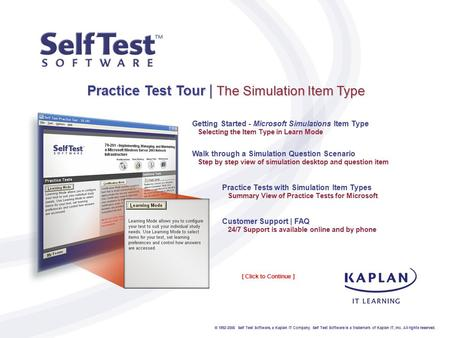 Practice Test Tour | The Simulation Item Type Getting Started - Microsoft Simulations Item Type Selecting the Item Type in Learn Mode Walk through a Simulation.