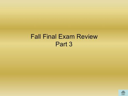 Fall Final Exam Review Part 3. Pick a question number 1234567 891011121314 15161718192021 22232425262728 29303132333435 36.