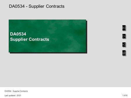 1 of 90 DA0534 - Supplier Contracts Last updated: 03-01 DA0534 - Supplier Contracts DA0534 Supplier Contracts.