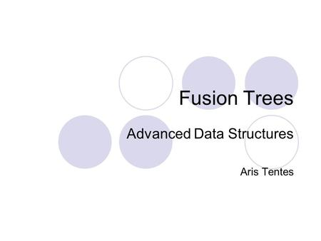 Fusion Trees Advanced Data Structures Aris Tentes.