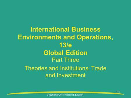 Part Three Theories and Institutions: Trade and Investment