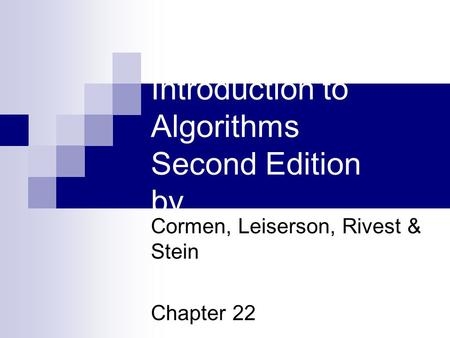 Introduction to Algorithms Second Edition by Cormen, Leiserson, Rivest & Stein Chapter 22.