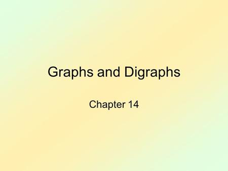 Graphs and Digraphs Chapter 14.
