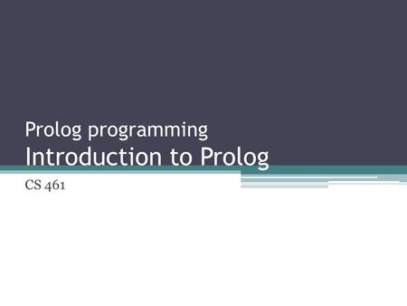 Prolog programming Introduction to Prolog