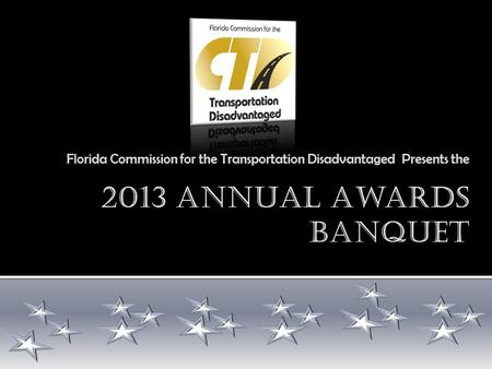 Florida Commission for the Transportation Disadvantaged Presents the.