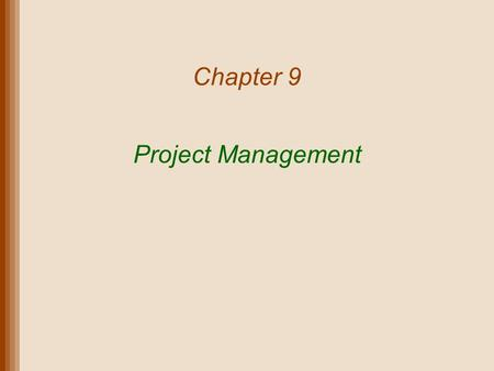 Chapter 9 Project Management.