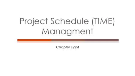 Project Schedule (TIME) Managment